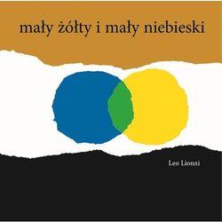 Mały żółty i mały niebieski (9788362965250)