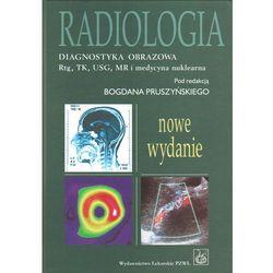 Radiologia Diagnostyka obrazowa Rtg TK USG MR i medycyna nuklearna, pozycja wydana w roku: 2011