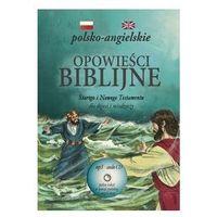 Monumen Opowieści biblijne starego i nowego testamentu dla dzieci i młodzieży + cd. wydanie polsko-angielsk