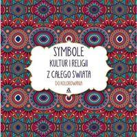 Symbole kultur i religii z całego świata do kolorowania - Praca zbiorowa