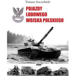 Pojazdy Ludowego Wojska Polskiego - Dostępne od: 2014-11-21, pozycja wydana w roku: 2014