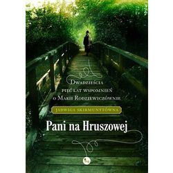 Pani na Hruszowej - Jadwiga Skirmunttówna, rok wydania (2012)