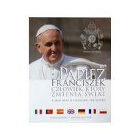 Papież Franciszek człowiek który zmienił świat (9788379580026)