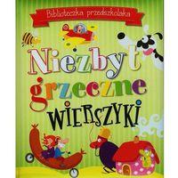 Biblioteczka przedszkolaka Niezbyt grzeczne wiersz - Jeśli zamówisz do 14:00, wyślemy tego samego dnia. Dar