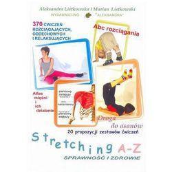 Stretching a-z sprawność i zdrowie + zakładka do książki GRATIS, pozycja wydana w roku: 2016