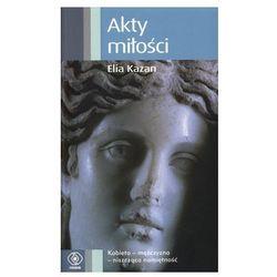 AKTY MIŁOŚCI Elia Kazan, rok wydania (2008)