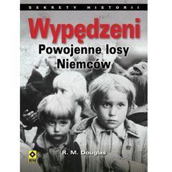 WYPĘDZENI POWOJENNE LOSY NIEMCÓW (ISBN 9788377730959)