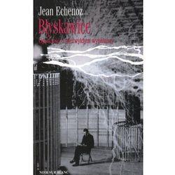 Błyskawice Opowieść o niezwykłym wynalazcy (Echenoz Jean)