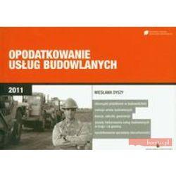 Opodatkowanie usług budowlanych 2011, książka w oprawie broszurowej