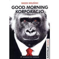 Good morning korporacjo, pozycja wydana w roku: 2012