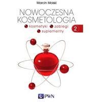 NOWOCZESNA KOSMETOLOGIA TOM 2 KOSMETYKI ZABIEGI SUPLEMENTY (2014)