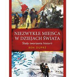 Niezwykłe miejsca w dziejach świata (ISBN 9788311119581)