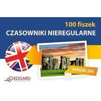 Angielski 100 Fiszek Czasowniki Nieregularne, oprawa kartonowa