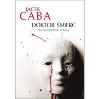 Doktor Śmierć - Jacek Caba