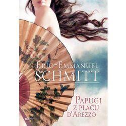 Papugi z placu d`Arezzo - Dostępne od: 2014-11-03, książka z kategorii Literatura piękna i klasyczna