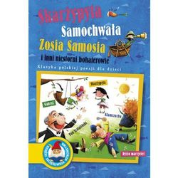Skarżypyta Samochwała Zosia Samosia i inni niesforni bohaterowie, pozycja wydana w roku: 2012