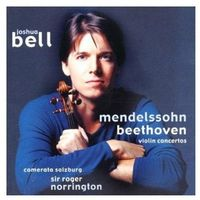 Beethoven And Mendelssohn: Violin Concertos - Joshua Bell, Camerata Salzburg