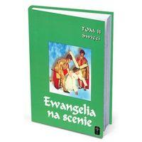 Ewangelia na scenie tom II (ilość stron 246)