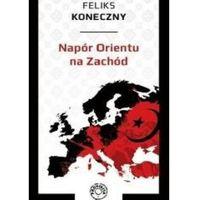 Napór Orientu na Zachód + zakładka do książki GRATIS, oprawa broszurowa