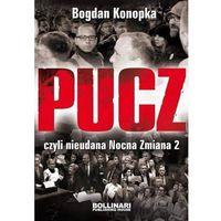 Pucz, czyli nieudana Nocna Zmiana 2 - Konopka Bogdan