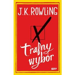 Joanne K. Rowling. Trafny wybór. (Znak)