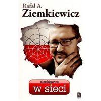 ZIEMKIEWICZ W SIECI Rafał A. Ziemkiewicz, książka w oprawie miękkej