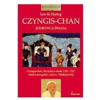 Czyngis-Chan. Zdobywca Świata