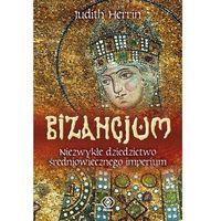 Bizancjum. Niezwykłe dziedzictwo średniowiecznego imperium. (2009)