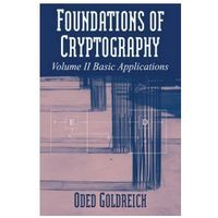 Foundations of Cryptography: Volume 2, Basic Applications: v. 2