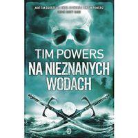 Na nieznanych wodach - Tim Powers