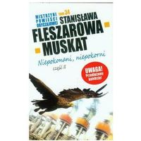 NIEPOKONANI, NIEPOKORNI 2. MISTRZYNI POWIEŚCI OBYCZAJOWEJ 34 Stanisława Fleszarowa Muskat (9788377691991)
