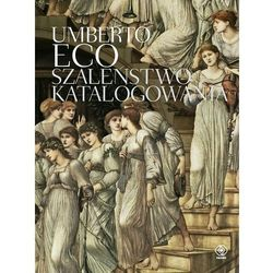 Szaleństwo katalogowania (Eco Umberto)