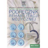 Podręcznik rehabilitacji medycznej, Barnes Michael, Ward Anthony