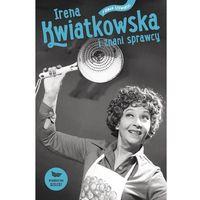 Irena Kwiatkowska i znani sprawcy - Wysyłka od 3,99