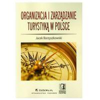 Organizacja i zarządzanie turystyką w Polsce Borzyszkowski Jacek