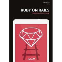 Ruby on Rails. Tworzenie aplikacji WWW, John Elder