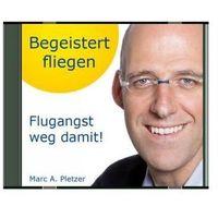Begeistert fliegen:.. marki Pletzer, marc a.