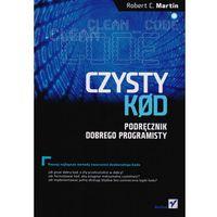 Czysty kod. Podręcznik dobrego programisty, Martin Robert C.