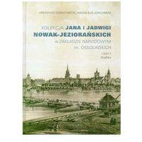 Kolekcja Jana i Jadwigi Nowak-Jeziorańskich w Zakładzie Narodowym im. Ossolińskich