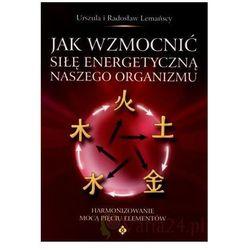 Jak wzmocnić siłę energetyczną naszego organizmu, książka z kategorii Parapsychologia, zjawiska paranorm