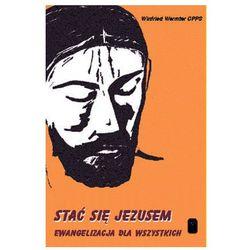 Stać się Jezusem - Ewangelizacja dla wszystkich (ilość stron 168)