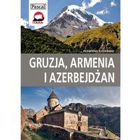 Gruzja, Armenia I Azerbejdżan. Przewodnik Ilustrowany
