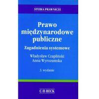Prawo międzynarodowe publiczne. Zagadnienia systemowe - Zamów teraz bezpośrednio od wydawcy (C.H. Beck)