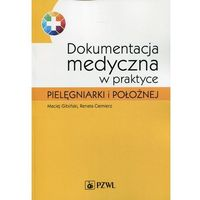 Dokumentacja medyczna w praktyce pielęgniarki i położnej - Gibiński Maciej, Ciemierz Renata