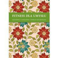 Fitnes dla umysłu - Ornamenty Kwiaty + zakładka do książki GRATIS