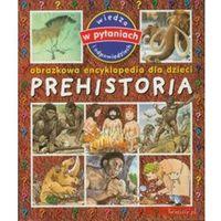 Prehistoria Obrazkowa encyklopedia dla dzieci (9788378442974)