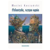 Atlantyda wyspa ognia - Maciej Kuczyński
