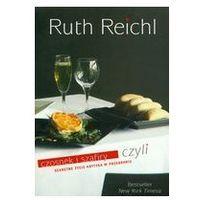 CZOSNEK I SZAFIRY CZYLI SEKRETNE ŻYCIE KRYTYKA Ruth Reichl