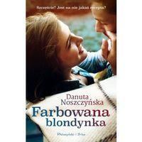 Farbowana blondynka - Dostawa zamówienia do jednej ze 170 księgarni Matras za DARMO, Noszczyńska Danuta