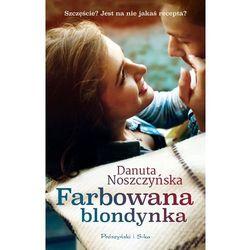 Farbowana blondynka - Dostawa zamówienia do jednej ze 170 księgarni Matras za DARMO, pozycja wydawnicza